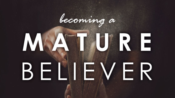 Becoming a Mature Believer