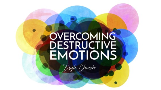 Overcoming Destructive Emotions